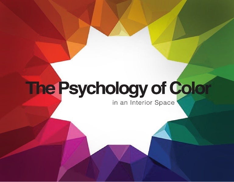 Colour Theory Interior Design independent study: the psychology of color in an interior space