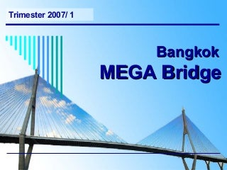 Bangkok Mega Bridge Project Management 2007
