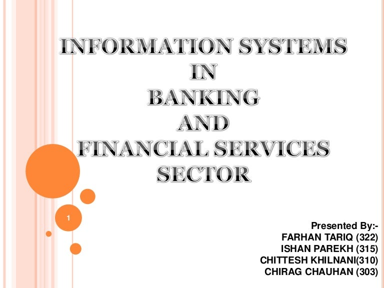 mis in banking system Inancial management information systems: 25 years of world bank experience on what works and what doesn't was prepared as an updated and expanded version of the fmis review report, originally dra ed in 2003, to highlight the achievements and chal.