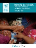 Banking on Fintech: Financial inclusion for micro enterprises in Indonesia