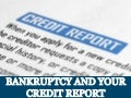 Bankruptcy and Your Credit Report in Philadelphia