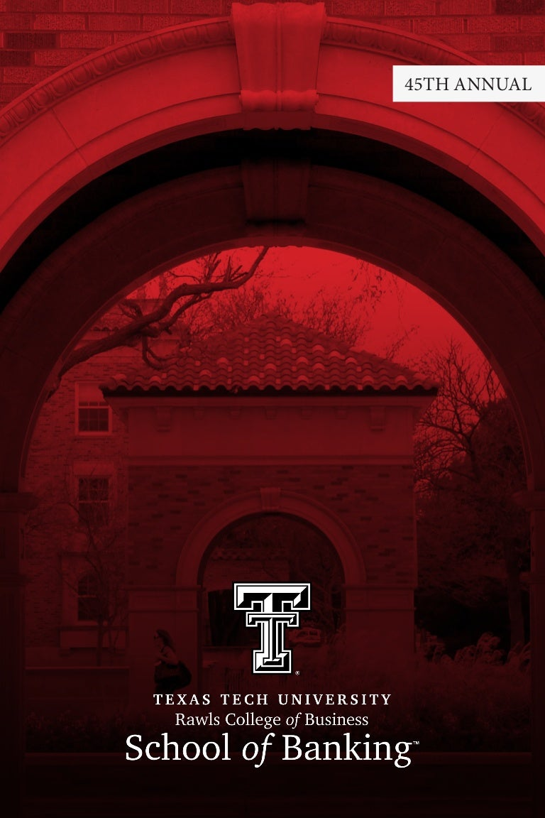 45th Annual Texas Tech School Of Banking Yearbook