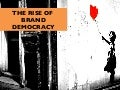 (Graham Brown mobileYouth) The Rise of Brand Democracy