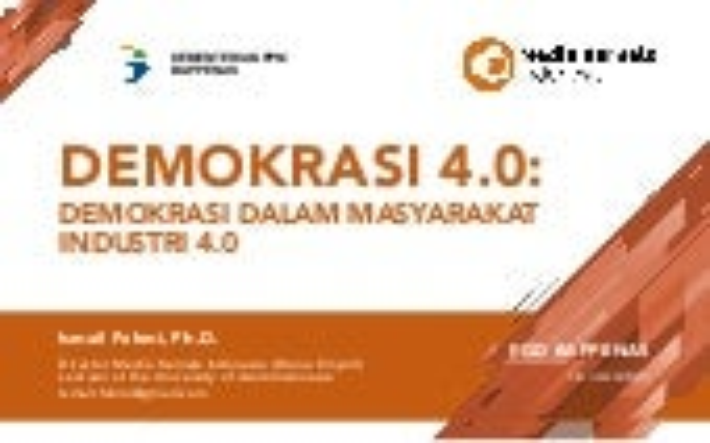 Demokrasi 4.0: Demokrasi dalam Masyarakat Industri 4.0