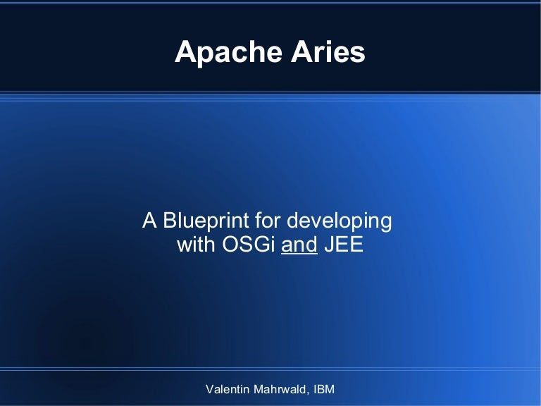 Apache aries a blueprint for developing with osgi and jee malvernweather Gallery