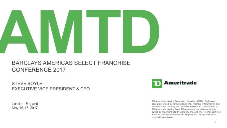 TD Ameritrade Barclays Americas Select Franchise Conference Presentat…