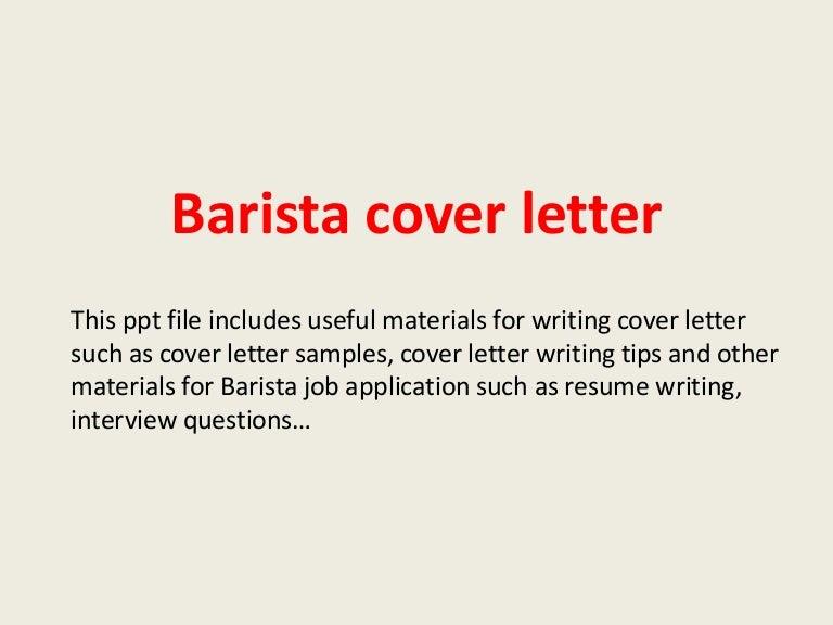 cover letter to starbucks baristacoverletter 140221184041 phpapp02 thumbnail 4 jpg cb 1393008068