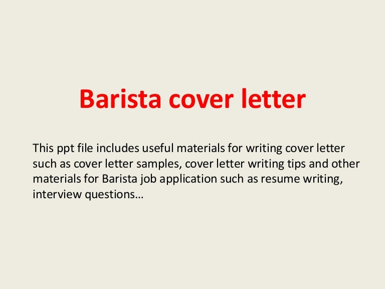Cover Letter Job Application No Experience.  baristacoverletter 140221184041 phpapp02 thumbnail 4 jpg cb 1393008068