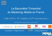 Le Baromètre Trimestriel du Marketing Mobile en France, Mars 2015 - Mobile Marketing Association France 4eme trimestre 2014