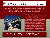 Bartol Mag-Probe is Intrinsically Safe To Use In Explosive Environments!