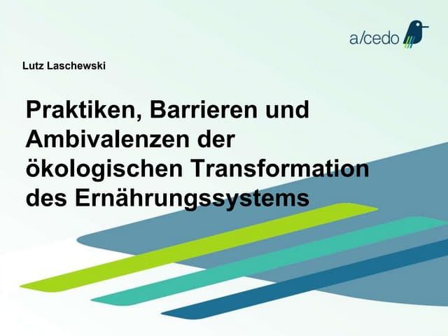 Praktiken, Barrieren und Ambivalenzen der ökologischen Transformation des Ernährungssystems