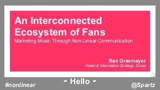 Bas Grasmayer: An Interconnected Ecosystem of Fans - midem 2012 presentation