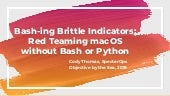 Bash-ing brittle indicators: Red teaming mac-os without bash or python