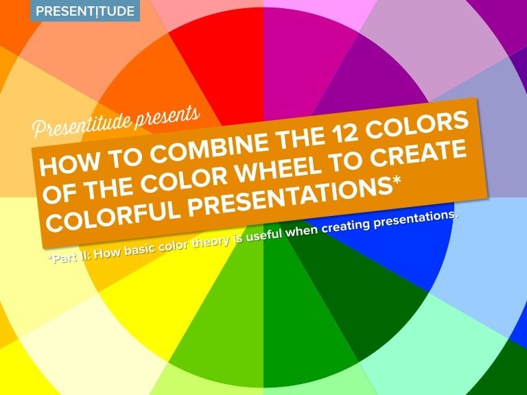 How To Use The Color Wheel To Create Colorful Presentations