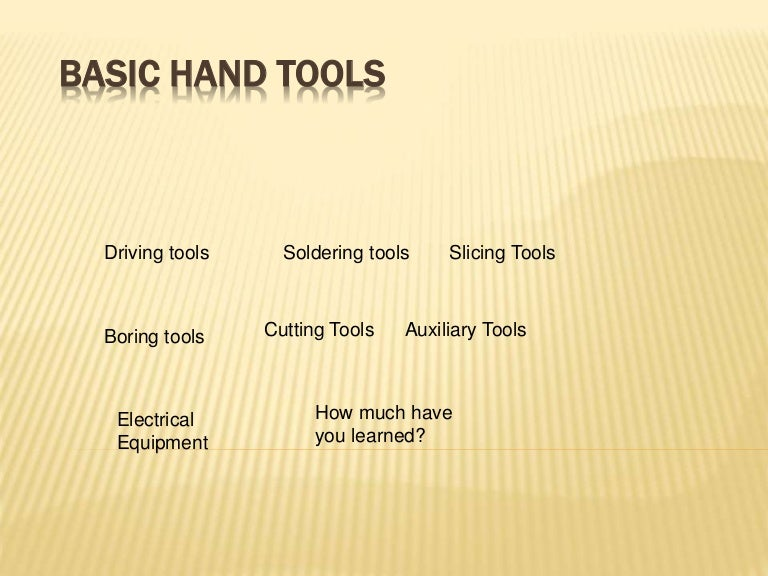 Common hand tool diagram all kind of wiring diagrams basic hand tools electronics technology rh slideshare net carpentry hand tools carpentry hand tools ccuart Image collections