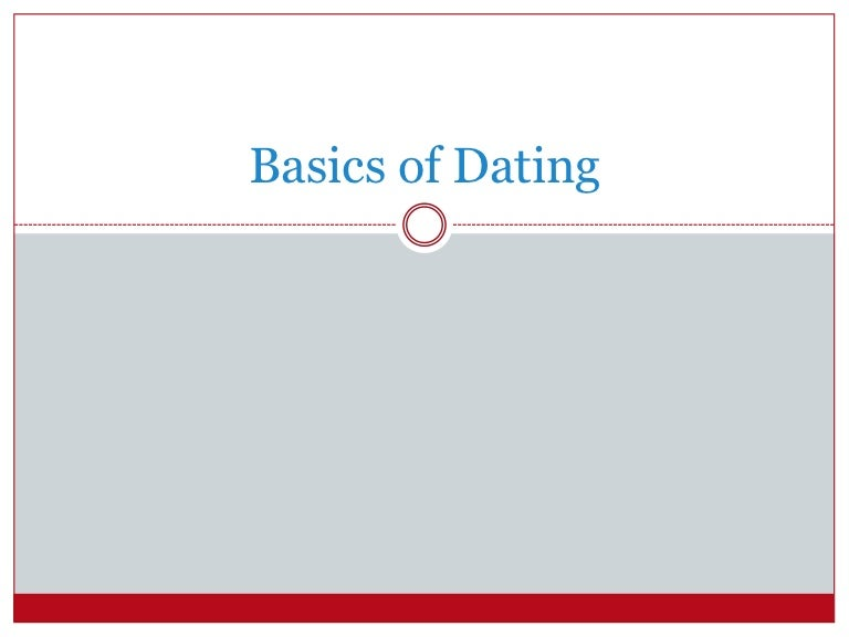 Dating basics
