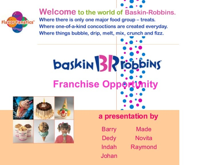 marketing plan for baskin robbins marketing essay More essay examples on marketing rubric notwithstanding the fact that dubai is rebuilding its economy after going through an economic recession, we baskin robbins has positioned itself high in the market and has been there for quite long, which makes it the market leader of the ice cream.