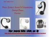 Bass Effect Audio IV Headphone Super Bass Review