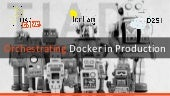 Orchestrating Docker in production - TIAD Camp Docker