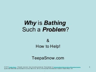 Teepa Snow, Dementia Expert, with Bathing Tips for Caregivers of those with Alzheimers