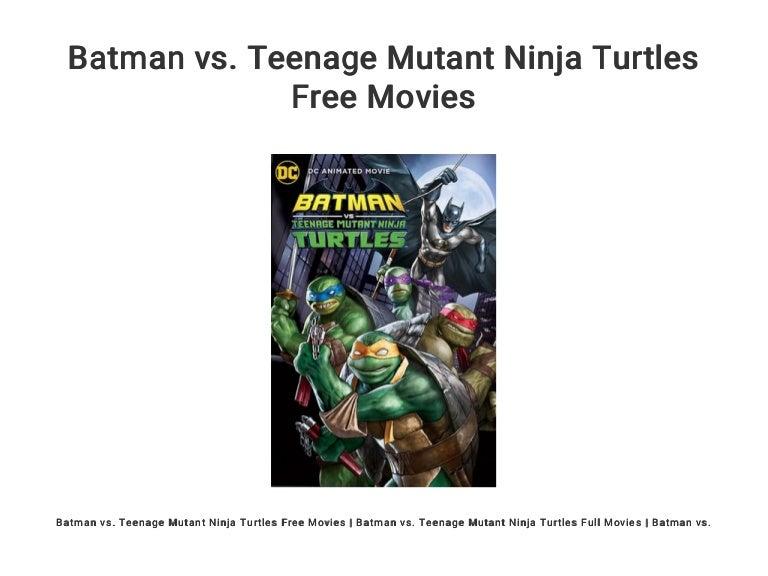 Batman Vs Teenage Mutant Ninja Turtles Free Movies