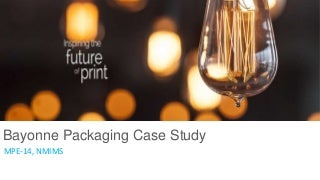 Bayonne packaging Case Study Analysis