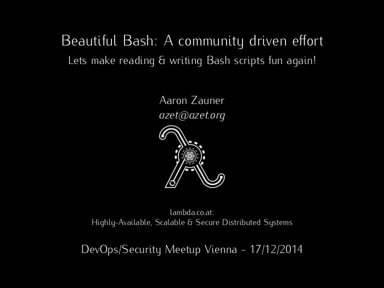 Beautiful Bash: Let's make reading and writing bash scripts fun again!