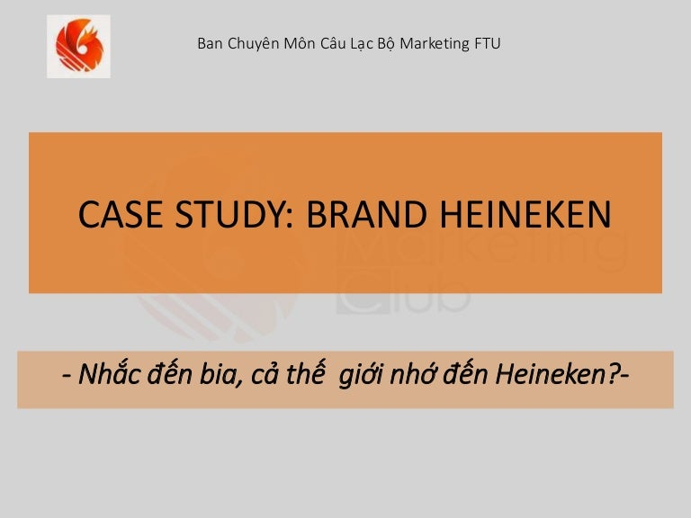 Brand Case Study Example Heineken   Extracts   Marketing