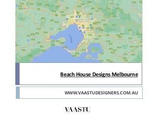 Beach House Designs Melbourne
