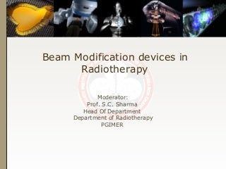 Beam Modification in Radiotherapy