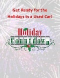 Beat the Holiday Rush and Get into a Used Car Today!