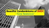 Beautiful Condominiums of SMDC  Fame Residences
