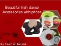 Beautiful irish dance accessories with prices