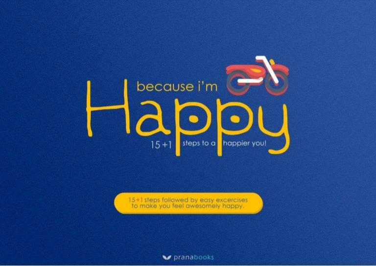 "Im happy because ""Because I'm"