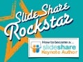 "SlideShare Rockstar! How to become a SlideShare ""Keynote Author"""