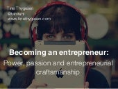 Becoming an entrepreneur : Power, passion and entrepreneurial craftsmanship