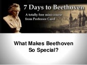 7 Days To Beethoven - What Makes The Famous Composer So Special?