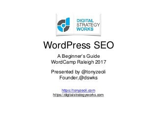 Beginner SEO for WordPress - Wordcamp Raleigh 2017