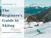 The Beginner's Guide To Skiing