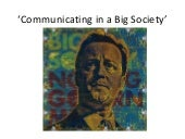 Be Good Be Social: Communicating in a Big Society presentation