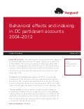 Behavioral Effects & Indexing in DC Participant Accounts 2004-2012