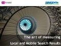 Onetomarket at SMX Advanced London - The art of measuring local & mobile search results by Martijn Beijk