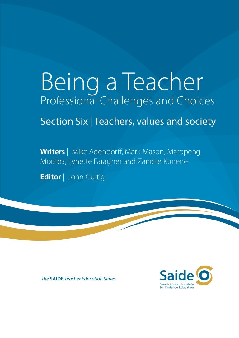 teachers value in a society Necessities of a teacher teaching is not only a noble profession but a humanistic contribution to the society as a whole with a view of ensuring the holistic and materialistic development of the child in order to accomplish it the teacher should follow certain value oriented professional and personal ethics.