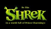 Be Like Shrek in a World of Prince Charmings