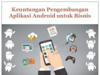 Artha Meris Simbolon - Manfaat Pengembangan Bisnis Android untuk Bisnis