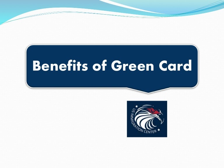 Benefitsofgreencard 160318122634 thumbnail 4gcb1458304140 reheart Image collections