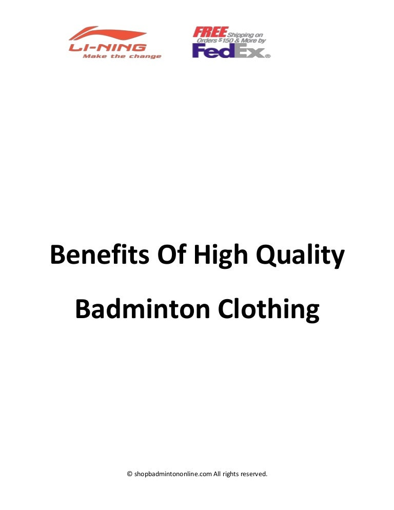 Benefits of high quality badminton clothing yadclub Gallery