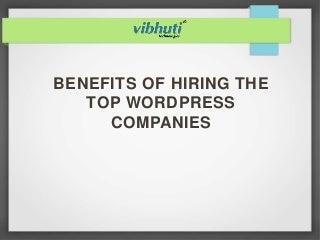 Benefits of Hiring the Top WordPress Companies