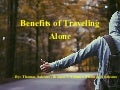 Wonderful Benefits of Traveling Alone by Thomas Salzano