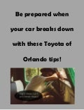 Be prepared when your car breaks down with these Toyota of Orlando tips!